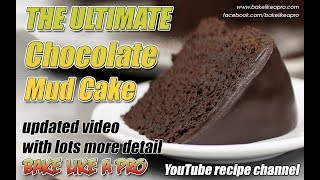 THE ULTIMATE Chocolate Mud Cake Recipe - 2018 Update