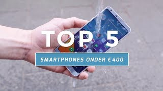 Top 5: beste smartphones onder €400 (Dutch)