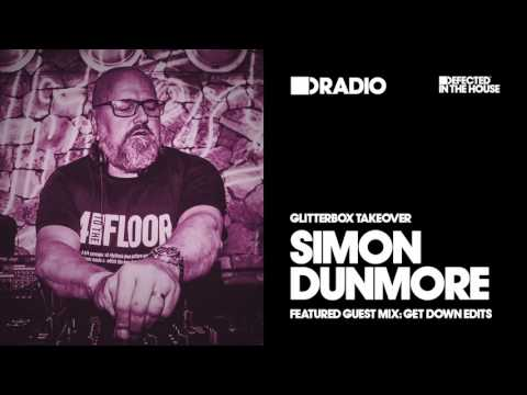 Defected In The House Radio Glitterbox Takeover with Simon Dunmore 15.08.16 Guest Mix Get Down Edits