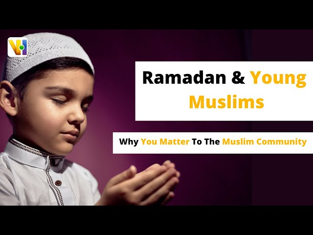 Ramadan and Young Muslims - Why You Matter To The Muslim Community  #shorts