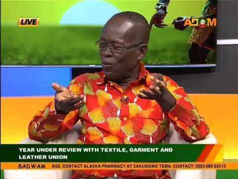 Textile, Garment And Leather Union - Badwam Mpensenpensenmu on Adom TV (28-12-17)