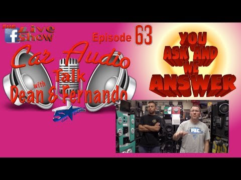 You ask we answer  Car Audio Talk the Facebook live show episode 63