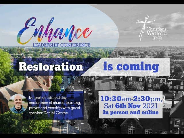 Enhance 2021: Restoration is Coming...