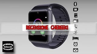 CHEREEKI : Recensione - Bluetooth Smart Watch - Orologio da polso - Sistema Android - ITA