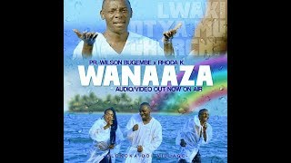 Wilson Bugembe ft Rhodah K - Wanaaza - music Video