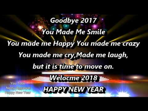 Happy New Year,Wishes,Goodbye 2017 Welcome 2018,Animated,Greetings,Sms,Quotes,Sayings,Whatsapp Video