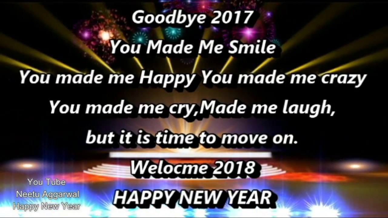 happy new yearwishesgoodbye 2017 welcome 2018animatedgreetingssmsquotessayingswhatsapp video