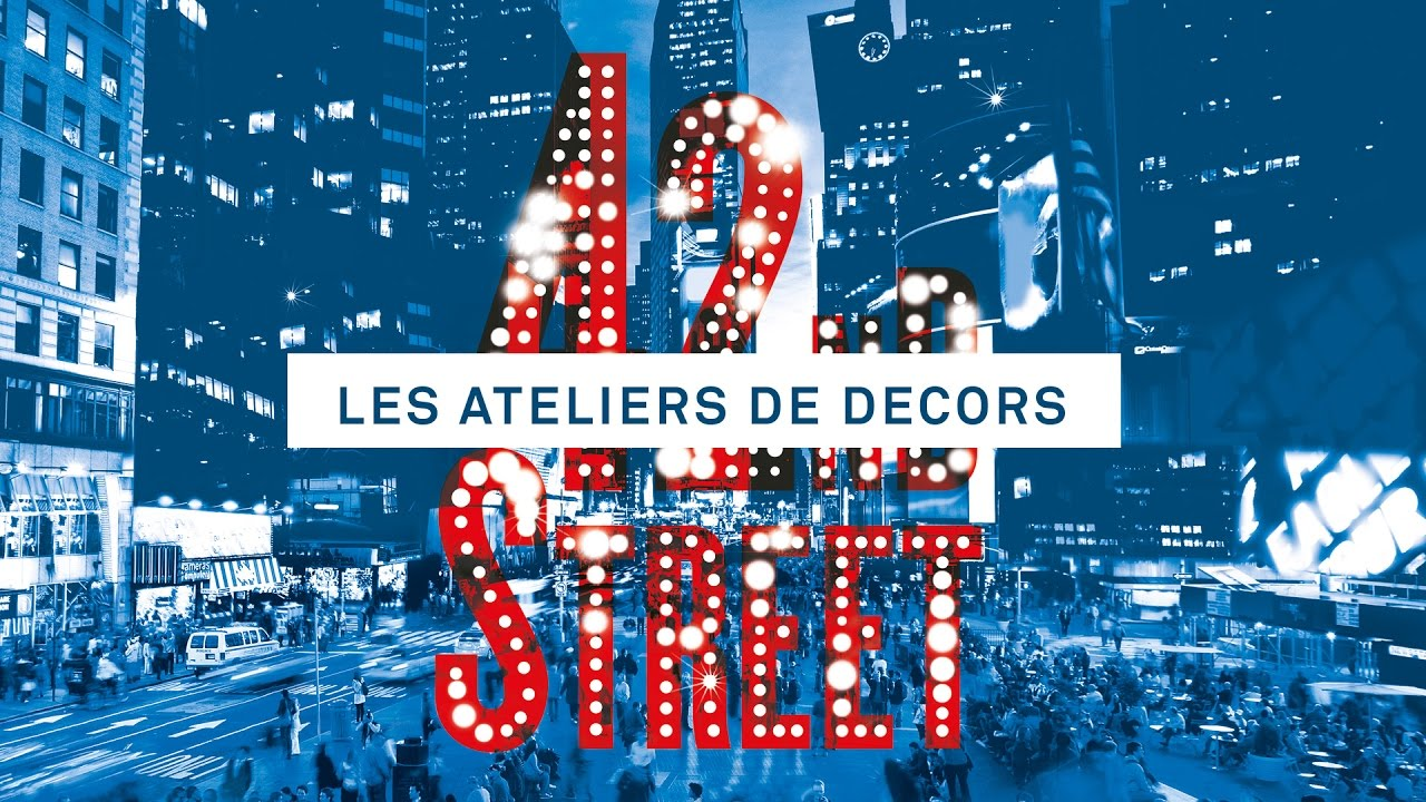 42nd Street Les Ateliers De Decors Youtube