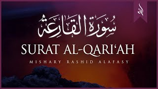Surat Al-Qari`ah (The Calamity) | Mishary Rashid Alafasy |