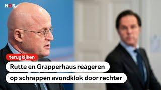 TERUGKIJKEN: Rutte en Grapperhaus over avondklok-uitspraak
