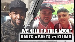 We need to TALK about Rants n Bants vs Kieran (DT Son) The Fight is ON!