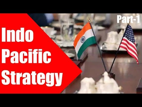 Indo Pacific Strategy Part-1 (India Media)