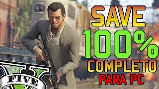SAVE 100% PARA PC - GTA V PC - 100% Completed Game Save