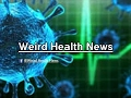 Weird Health  News Test Stream