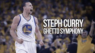 Steph Curry - Ghetto Symphony ᴴᴰ (MVP and Championship Mix)