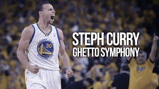 Steph Curry - Ghetto Symphony ᴴᴰ (MVP and Championship Mix)