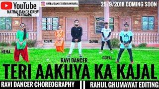 Teri Aakhya ka Kajal || Dance Video || Ravi Dancer Choreography || Ravi.Sanju.Gopal.Neha.Komal
