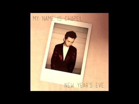 My Name Is Chapel - New Year's Eve (Audio)