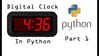 Creating a clock in Python - Part 1