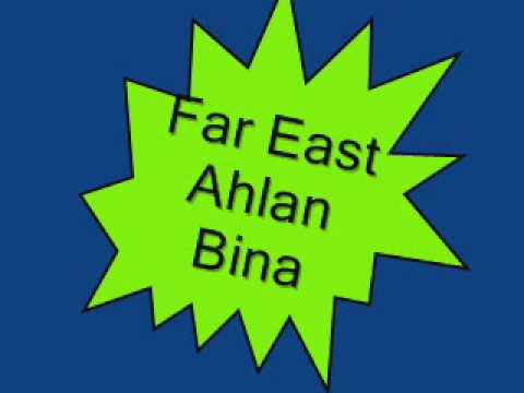 Far East - Ahlan Bina