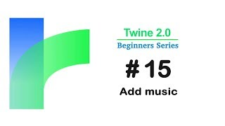 Video Twine 2.0 - how to Add Music / Tutorial #15 download MP3, 3GP, MP4, WEBM, AVI, FLV Juli 2018