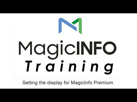 Setting The Display For MagicInfo Premium