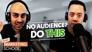 Have No Audience? Do This. | Ep. #840