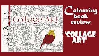 Coloring book review 'Escapes Collage Art'