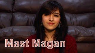 Mast Magan (2 States)   Female Cover by Shirley Setia ft Prashant Datt