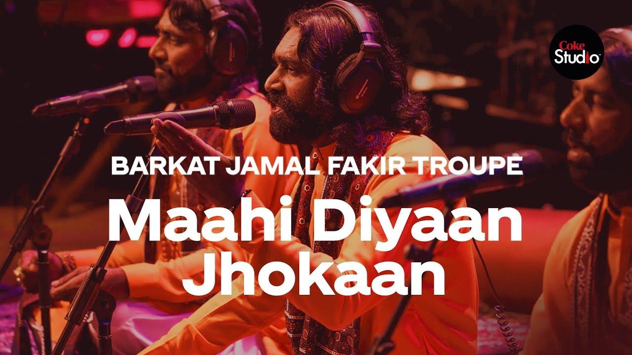 Coke Studio Season 12 | Maahi Diyaan Jhokaan | Barkat Jamal Fakir Troupe
