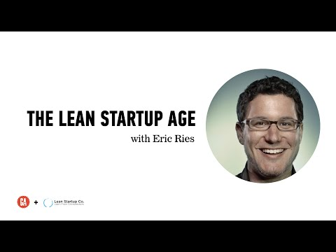 "Eric Ries: ""The Lean Startup"" and the Golden Age of Entrepreneurship"