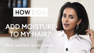 How do I add moisture to my hair?