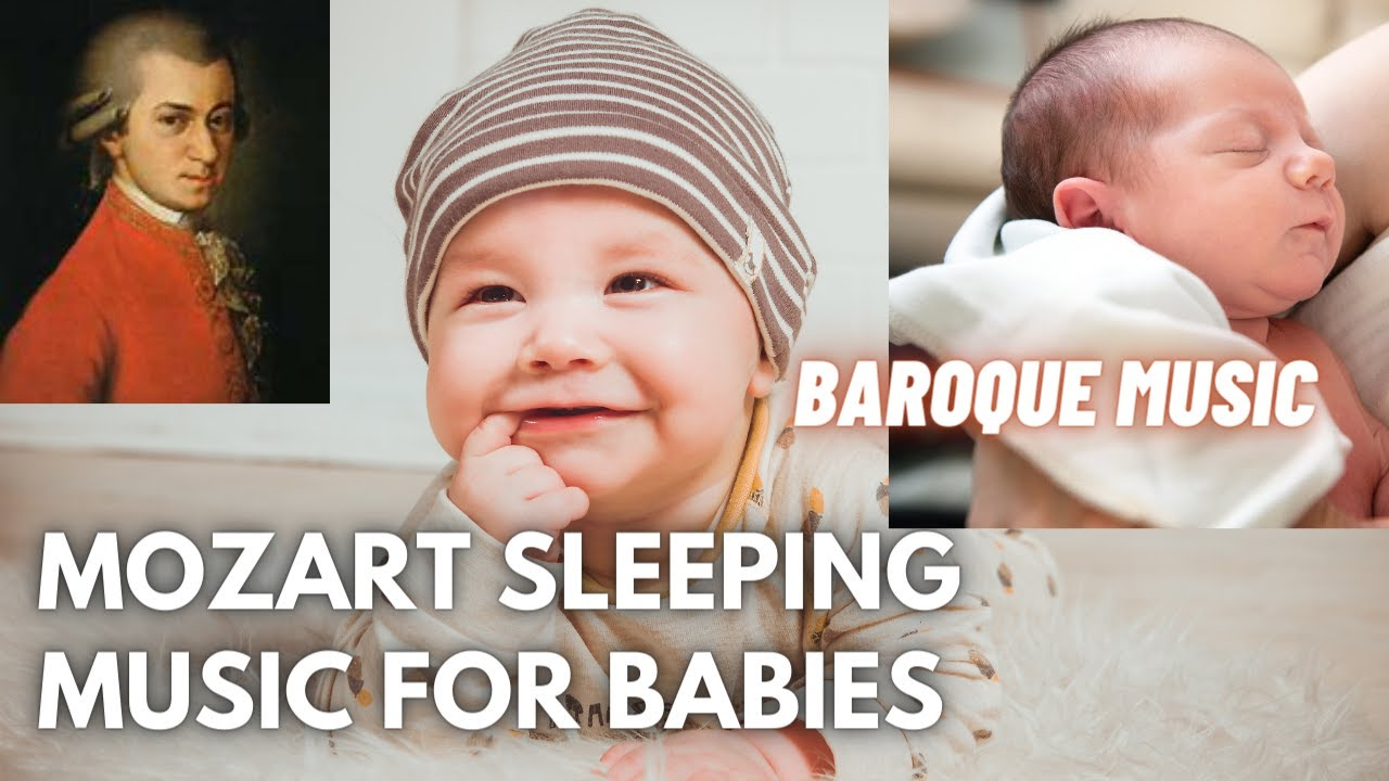 Mozart Baby Sleep Music Classical Baroque Music To Put Baby To Sleep Relaxation For Babies Youtube