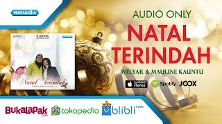 Natal Terindah - Welyar Kauntu & Mauline Kauntu (Audio)