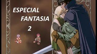 Especial -Fantasia- Parte 2