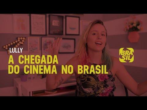 Lully l A Chegada do Cinema no Brasil