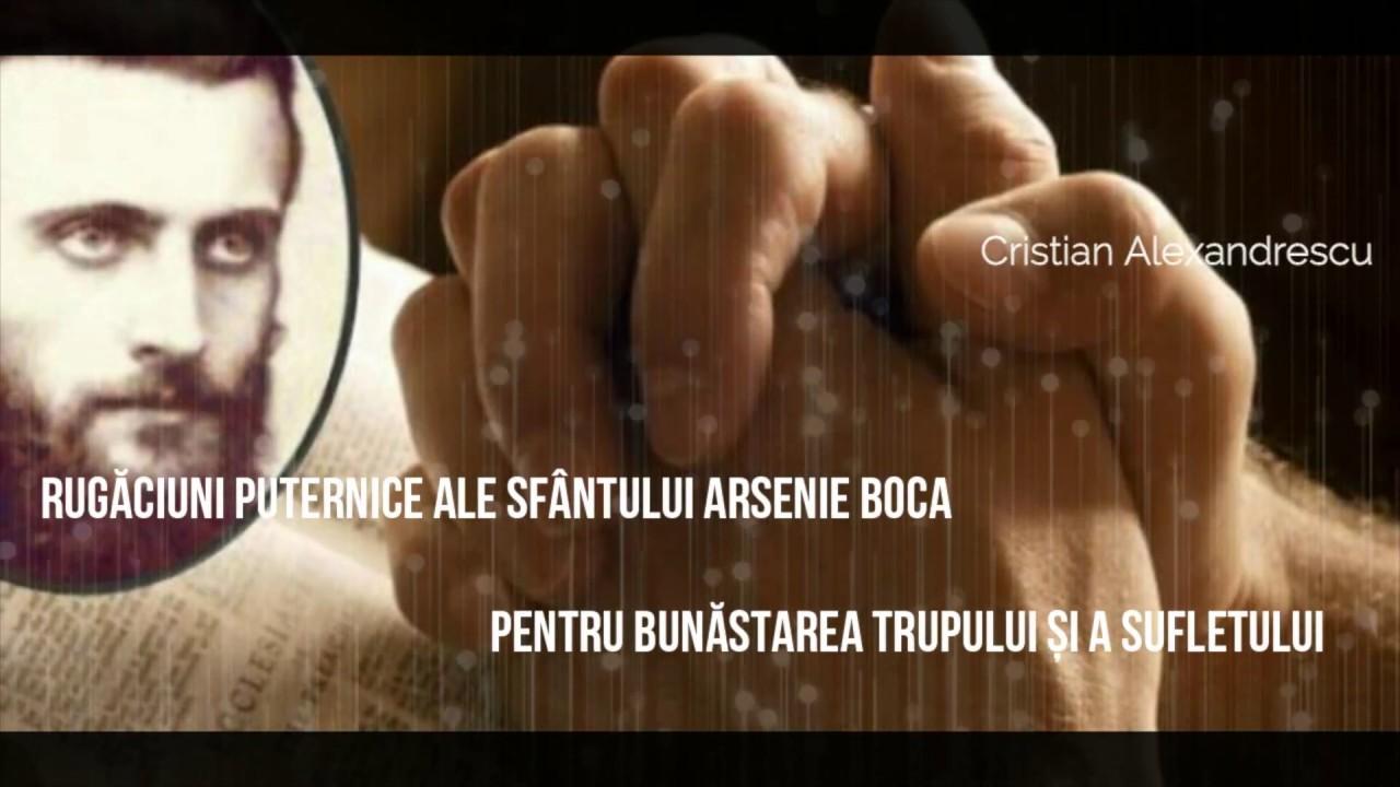 Rugaciuni Puternice Ale Sfantului Arsenie Boca Pentru Bunăstarea Trupului Si A Sufletului