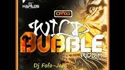 DJ FOFO-JAH - WILD BUBBLE RIDDIM MIX : KONSHENS - VYBZ KARTEL - AIDONIA & MORE!!!