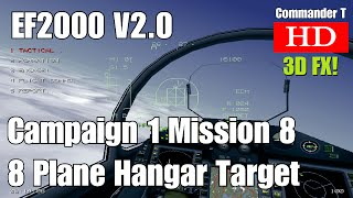 EF2000 V2.0 Eurofighter Typhoon Campaign 1 Mission 8, 8 Plane Hangar Strike [Episode 12]