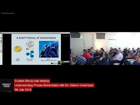 Scottish Blockchain Meetup- Understanding Private Blockchains- Dr. Gideon Greenspan