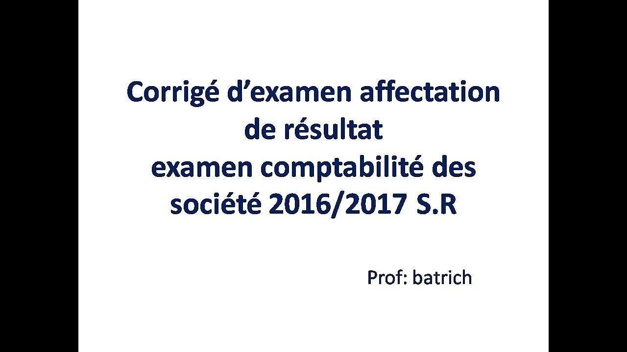 Corrige D Exercice Affection De Resultats Examen Comptabilite Des Societe Prof Batrich Youtube