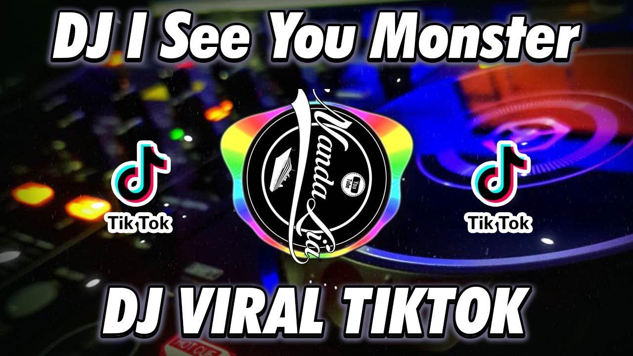 DJ I SEE YOU MONSTER VIRAL TIKTOK TERBARU 2021