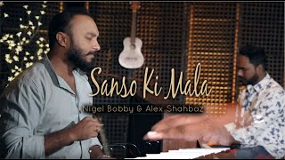 Saanson Ki Maala (Cover) | Official Video | Nigel Bobby | Alex Shahbaz |
