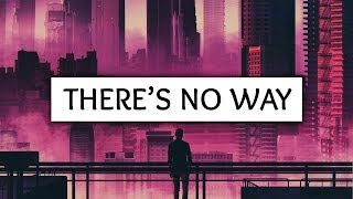 Lauv, Julia Michaels ‒ There's No Way (Lyrics) (James Carter & NLSN Remix)