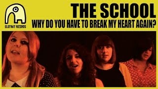 THE SCHOOL - Why Do You Have To Break My Heart Again? [Official]
