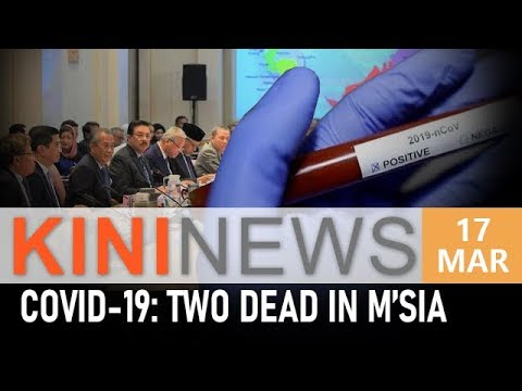 Covid-19 claims two lives in Malaysia | Kini News - 17 Mar - YouTube