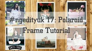 Cara Mengedit Foto dengan Menambahkan Frame Polaroid ala Selebgram. Gampang! (PicsArt)