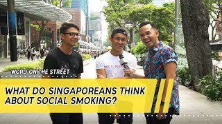 What Do Singaporeans Think About Social Smoking? | Word On The Street
