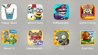 Happy Glass,Minion Rush,Troll Quest Video Game,Game Frenzy,Water 2,Little Kitten Adventures,PvZ