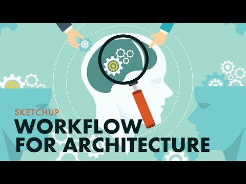 Architecture Workflow For Sketchup